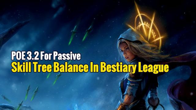 Poe 3 2 For Passive Skill Tree Balance In Bestiary League