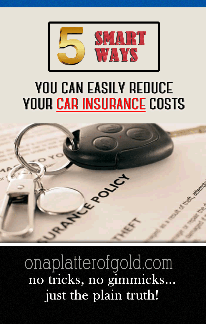 5 SMART Ways You Can Easily Reduce Your Car Insurance Costs