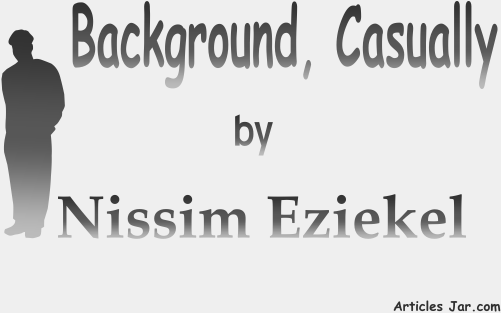 Background Casually Poem by Nissim Ezekiel Summary