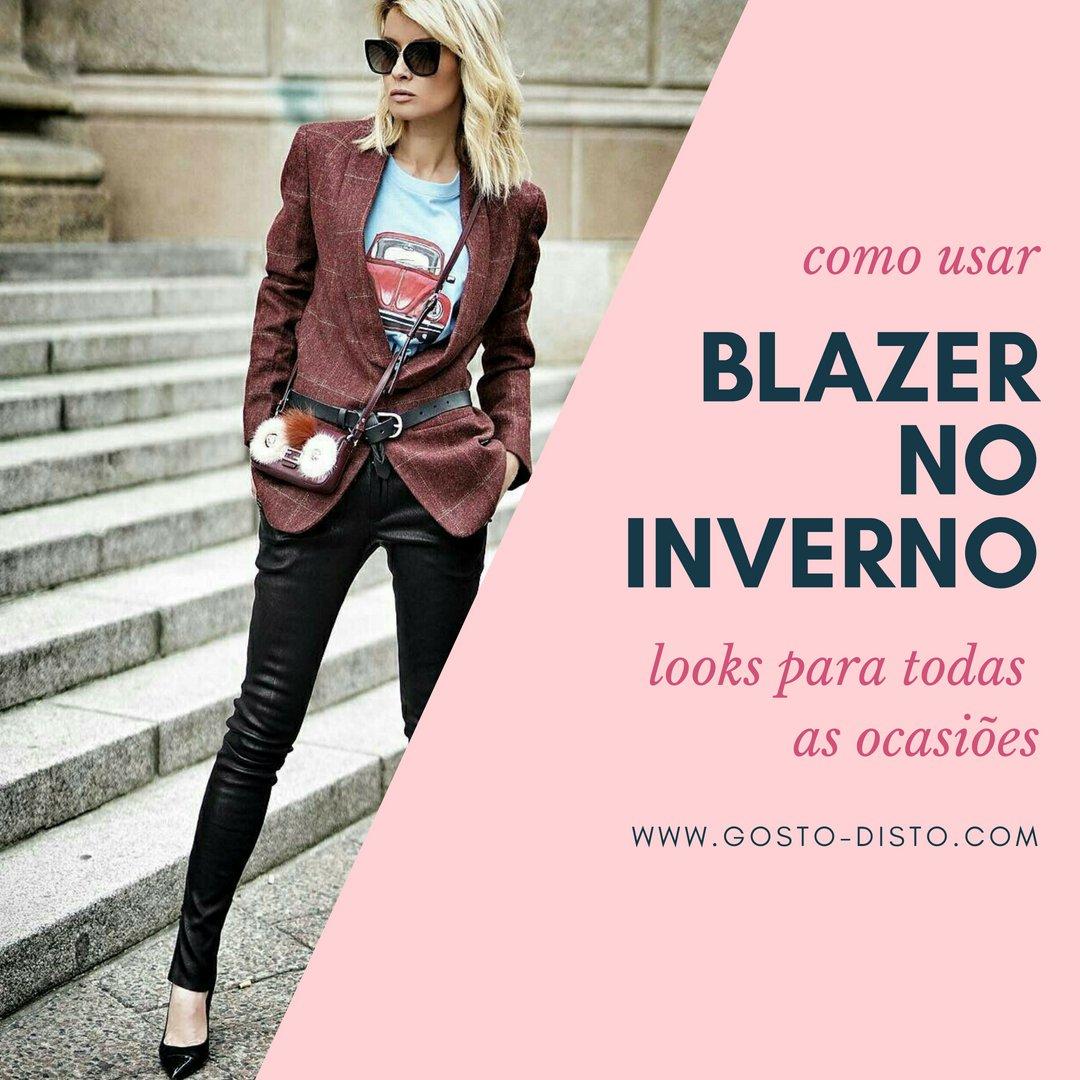 Looks com blazer para o inverno brasileiro