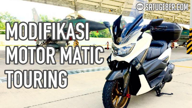 gambar foto modifikasi motor nmax aerox matic touring