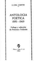 Antología poética 1950-1969 / Gloria Fuertes; prólogo y selección de Francisco Ynduráin