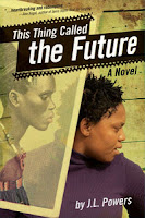 book cover of This Thing Called the Future by JL Powers published by Cinco Puntos Press