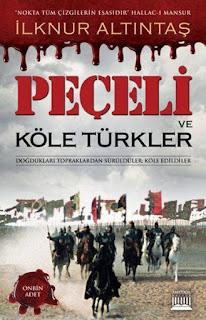 Peçeli Ve Köle Türkler - İlknur Altıntaş