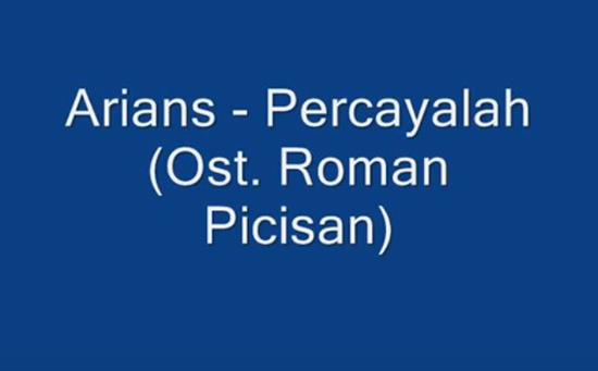 Lirik Lagu Arians - Percayalah (OST Roman Picisan)