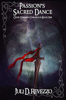 Passion's Sacred Dance, Celtic Stewards Chronicles, book 1 by Juli D. Revezzo, fantasy, romance, pagan paranormal romance, read free with Kindle Unlimited
