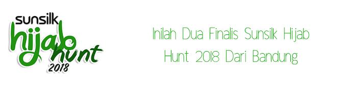 Inilah Dua Finalis Sunsilk Hijab Hunt 2018 Dari Bandung