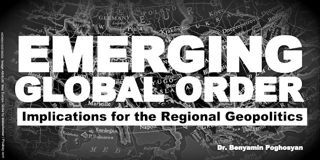Emerging Global Order: Implications for the Regional Geopolitics