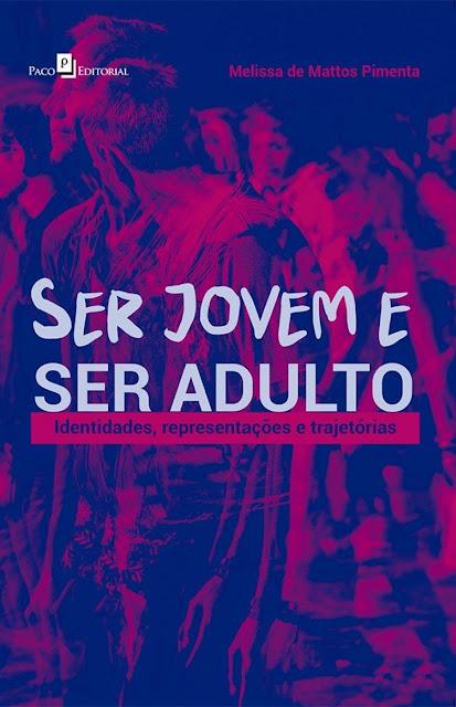 Ser Jovem e Ser Adulto - Melissa de Mattos Pimenta