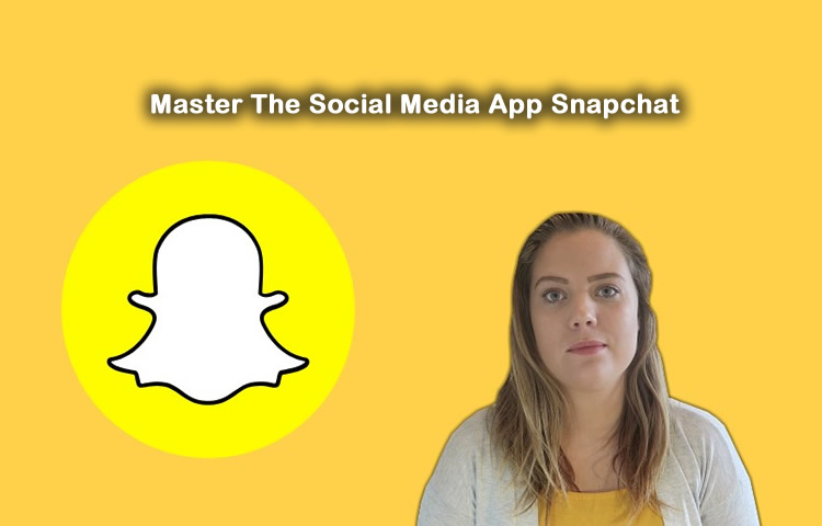 Master The Social Media App Snapchat