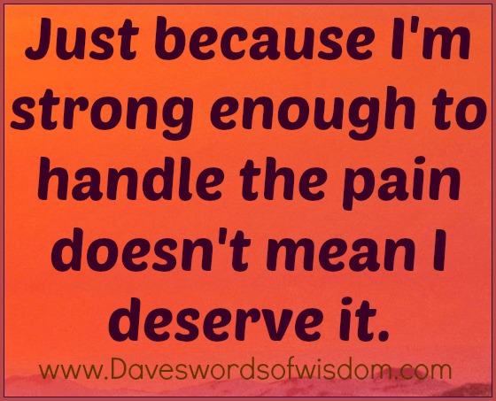 Daveswordsofwisdom.com: Just Because I'm Strong Enough