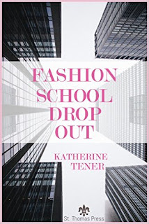 Fashion School Dropout - a Young Adult novel by Katherine Tener Eckelberry