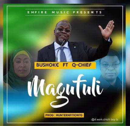 Bushoke Ft. Q Chief - Magufuli