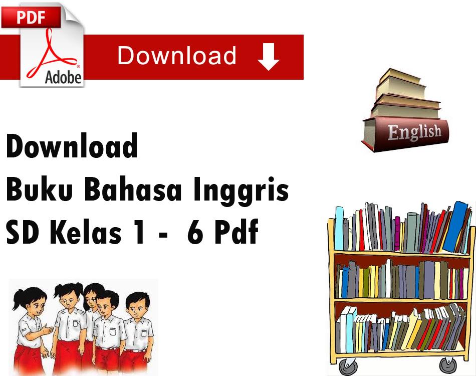 Download Buku Bahasa Inggris SD Kelas 1 -  6 Pdf