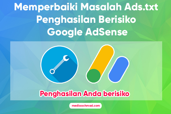 Memperbaiki Masalah Ads.txt Penghasilan Berisiko Google AdSense