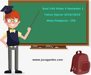 Contoh Soal UAS IPS Kelas 5 Semester 1 Terbaru Tahun Ajaran 2018/2019