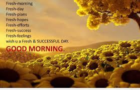good morning quotes: fresh- morning fresh-day fresh-pains fresh-hopes