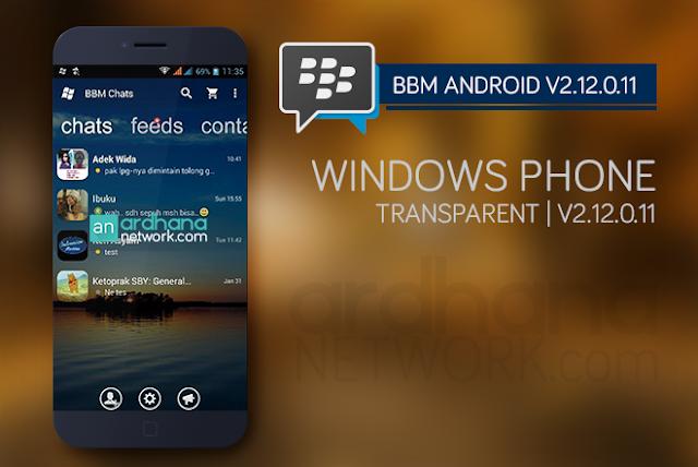 BBM Windows Phone Transparant - BBM Android V2.12.0.11