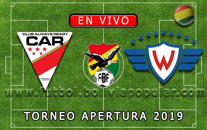 【En Vivo Online】Always Ready vs. Wilstermann - Torneo Apertura 2019