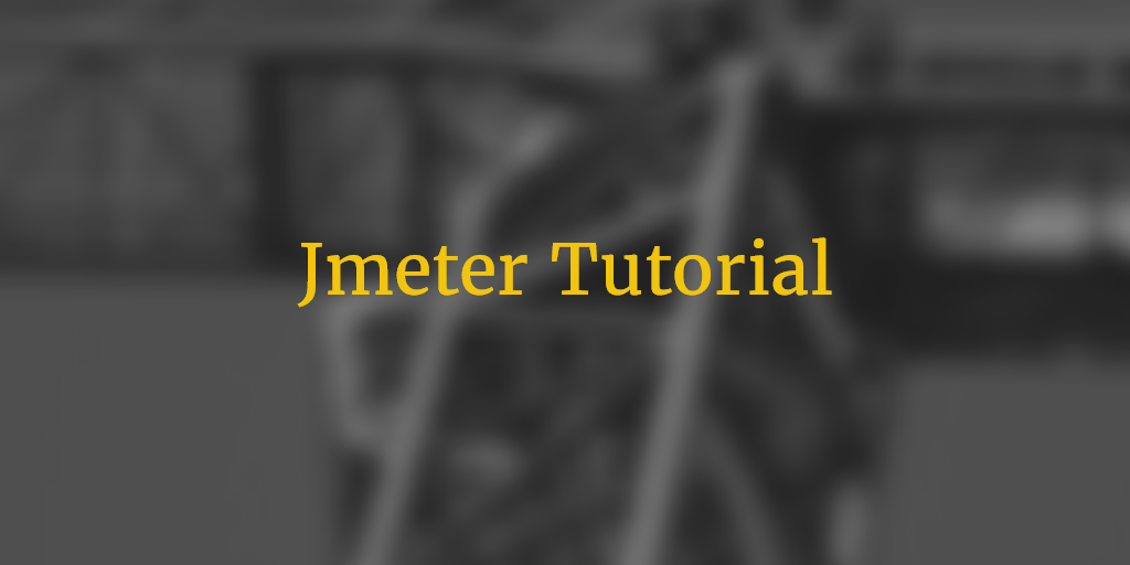 Software testing tutorials and automation: Jmeter Tutorial