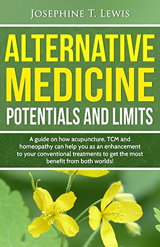 Alternative Medicine - Potentials and Limits