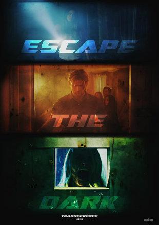 Transference: Escape The Dark 2020 Full English Movie Download HDRip 720p Hindi Sub