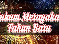 Merayakan Tahun Baru Masehi Menurut Pandangan Islam