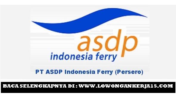 Lowongan Kerja PT ASDP Indonesia Ferry (Persero) Terbaru