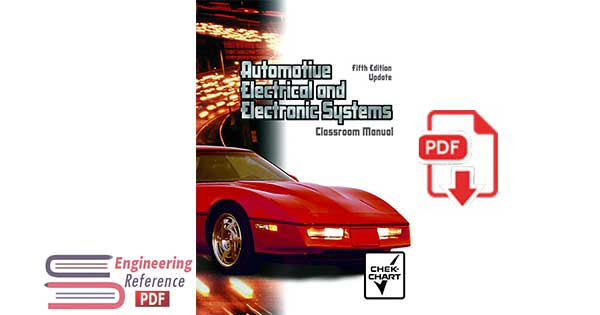 """Classroom Manual for Automotive Electrical and Electronic Systems """"Chek-Chart Automotive"""" by John F. Kershaw President pdf free download"""