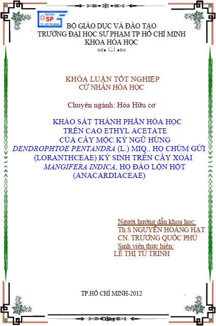 Khảo sát thành phần hóa học trên cao ethyl acetate của cây mộc ký ngũ hùng Dendrophtoe Pentandra (L.) Miq., họ chùm gửi (Loranthceae) ký sinh trên cây xoài Mangifera Indica, họ đào lộn hột (Anacardiaceae)