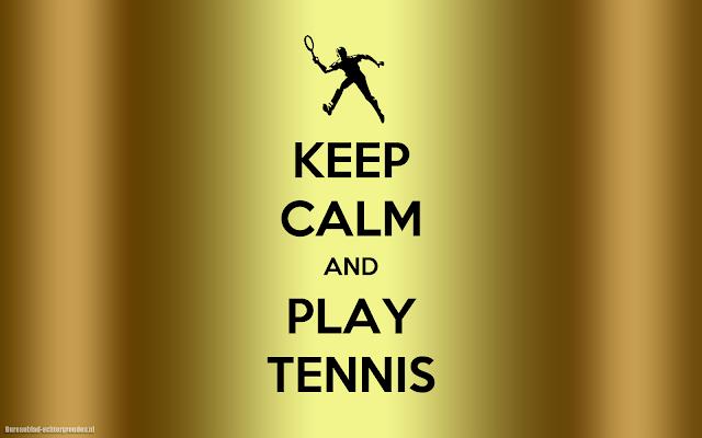 Keep calm and play tennis