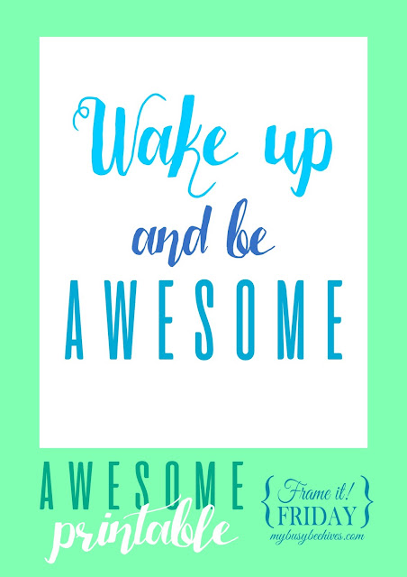 wake up and be awesome printable