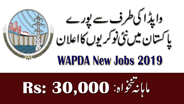 WAPDA New Jobs 2019 Water & Power Development Authority | Latest New Advertisement