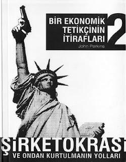 John Perkins - Bir ekonomik tetikçinin itirafları - 2 Şirketokrasi ve Ondan Kurtulmanın Yolları
