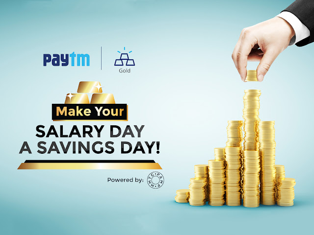 Now earn more as you save with Paytm's 'Make Your Salary Day a Savings Day'