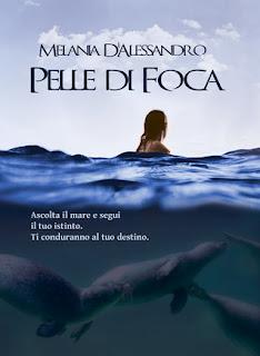copertina di Pelle di foca di Melania D'Alessandro