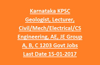 Karnataka KPSC Geologist, Lecturer, Civil, Mechanical, Electrical, CS Engineering, AE, JE Group A, B, C Recruitment 2017 1203 Govt Jobs Last Date 15-01-2017