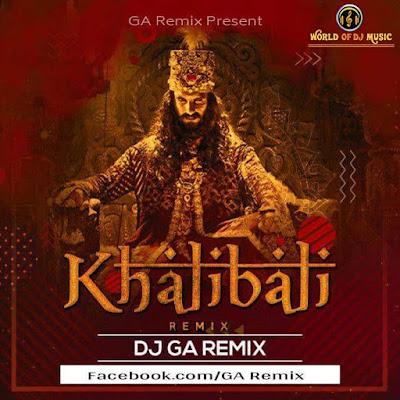KhaliBali - ( Padmavat ) - GA Remix