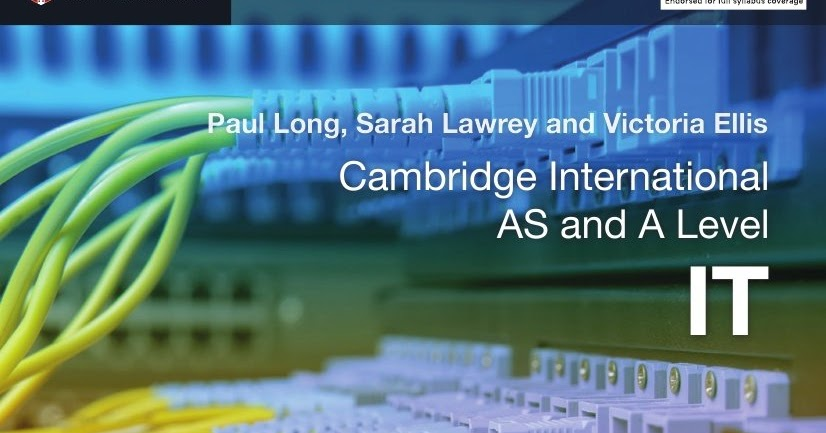 Cambridge International AS and A Level IT Coursebook By Paul Long