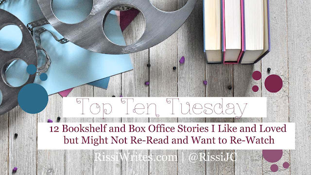 12 Bookshelf and Box Office Stories I Like But Won't Re-Read Or Re-Watch. Talking books I love as movies but won't re-read. © Rissi JC