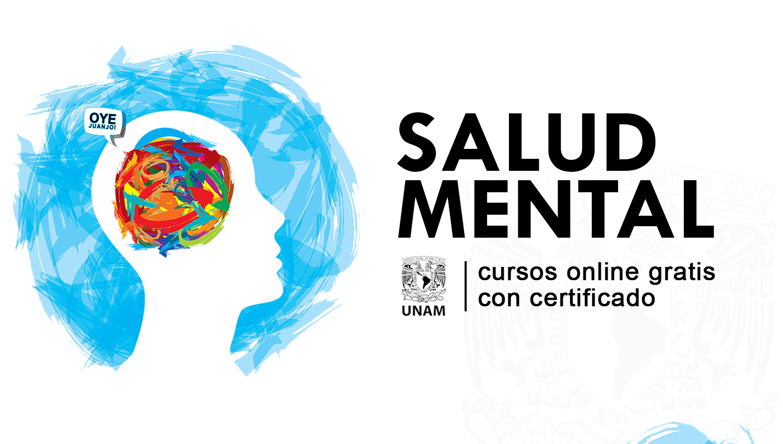 10 Cursos Online De Salud Mental Certificados Gratis Por Unam