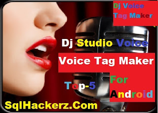Top%2B5%2BAndroid%2BDj%2BVoice%2BTag%2BMaker%2BVoice%2BChanger%2BApps%2BBy%2BSqlhackerz