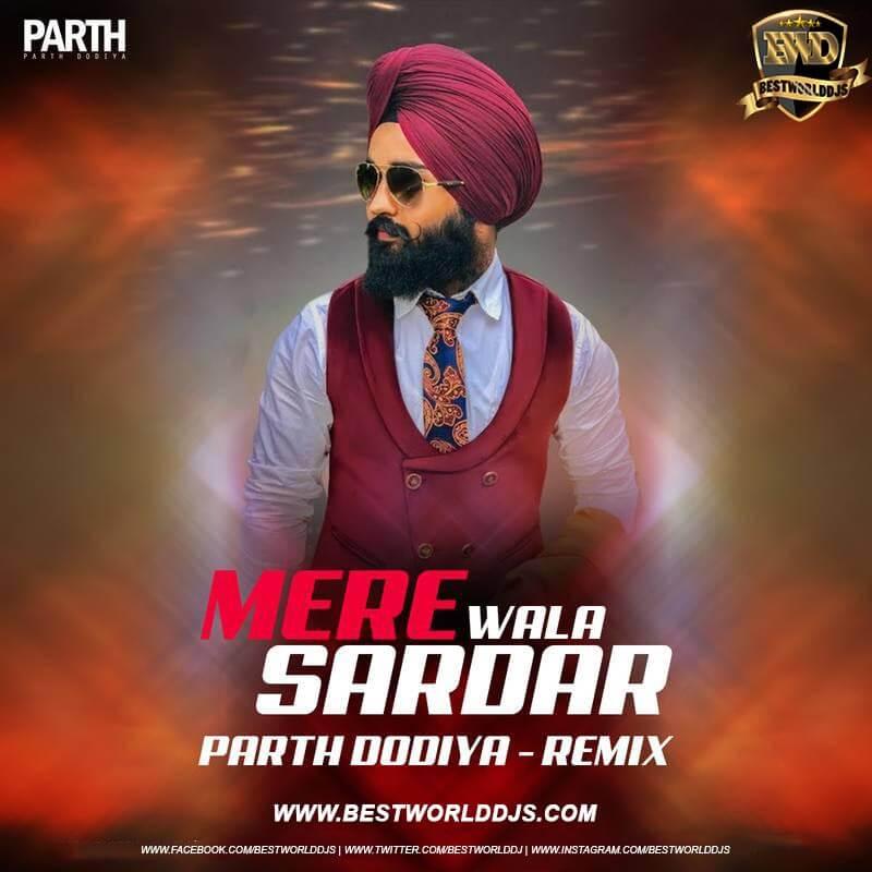 Mere Wala Sardar Remix Parth Dodiya