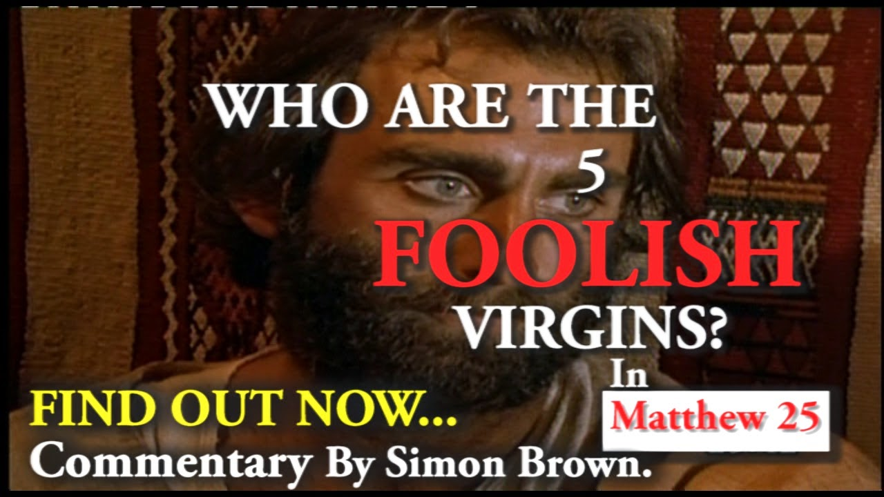 WHO ARE THE 5 FOOLISH VIRGINS? FIND OUT NOW...