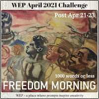WEP CHALLENGE FOR APRIL 2021! - OUR CHALLENGE - FREEDOM MORNING!