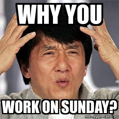 Sunday work memes