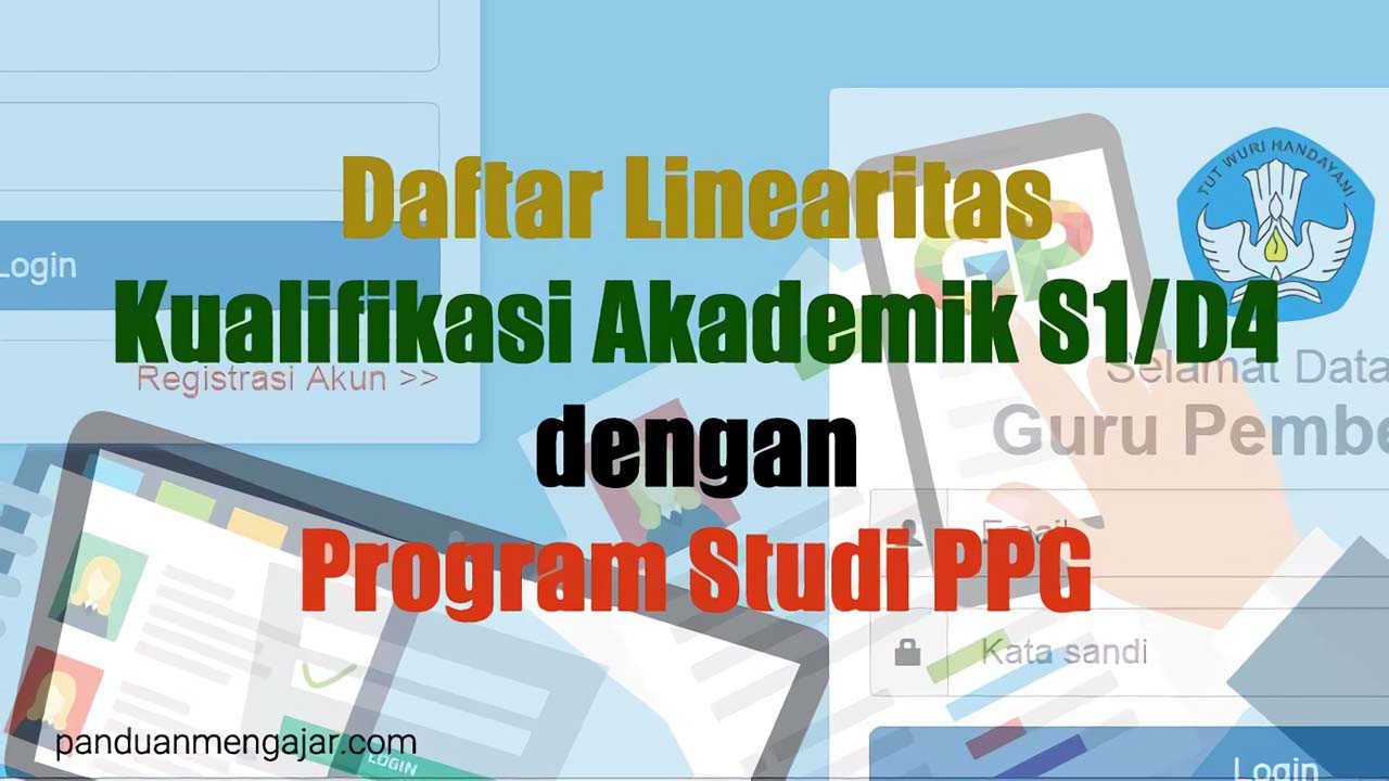 Daftar Linearitas Kualifikasi S1/D4 dengan Program Studi PPG Dalam Jabatan
