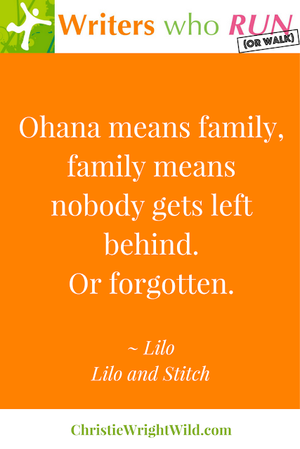 """Ohana means family, family means nobody gets left behind. Or forgotten.""   ~ Lilo, Lilo and Stitch 