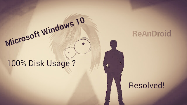 Win 10 Issue 100% Disk Usage
