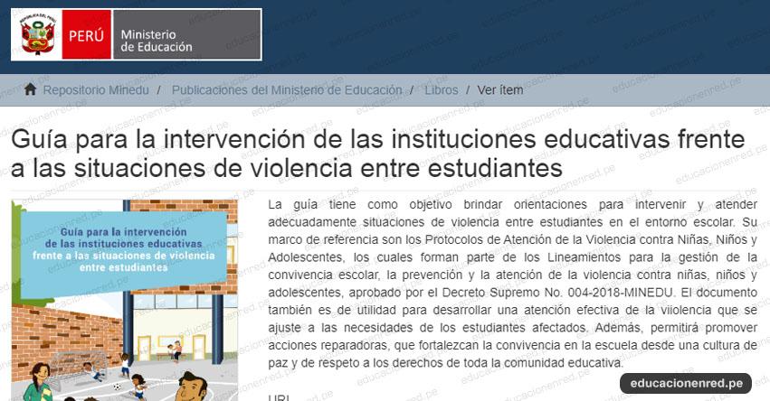 REPOSITORIO MINEDU: Guía para la intervención de las instituciones educativas frente a las situaciones de violencia entre estudiantes [.PDF]